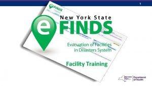 1 Facility Training 2 AGENDA e FINDS INTRODUCTION