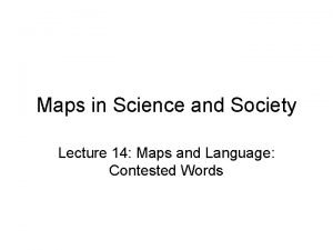 Maps in Science and Society Lecture 14 Maps