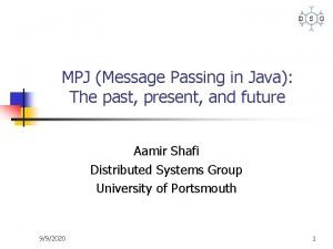 MPJ Message Passing in Java The past present