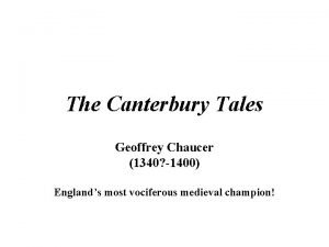 The Canterbury Tales Geoffrey Chaucer 1340 1400 Englands