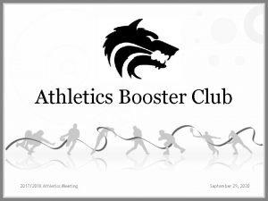 Athletics Booster Club 20172018 Athletics Meeting September 29