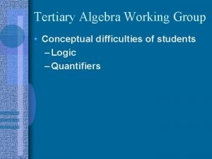 Tertiary Algebra Working Group Conceptual difficulties of students