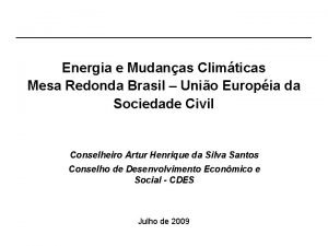 Energia e Mudanas Climticas Mesa Redonda Brasil Unio