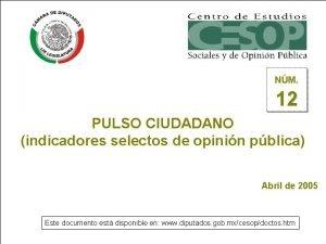 NM 12 PULSO CIUDADANO indicadores selectos de opinin