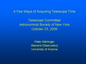 A Few Ways of Acquiring Telescope Time Telescope