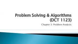 Problem Solving Algorithms DCT 1123 Chapter 3 Problem