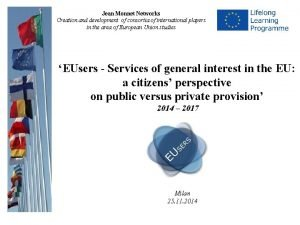 Jean Monnet Networks Creation and development of consortia