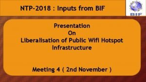 NTP2018 Inputs from BIF Presentation On Liberalisation of