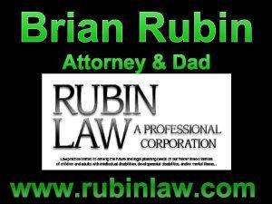 Brian Rubin Attorney Dad www rubinlaw com overview