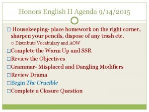 Honors English II Agenda 9142015 Housekeeping place homework