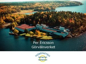 Per Ericsson Grvlnverket Distributionsomrde Norrvatten Stockholm Vatten Grvln