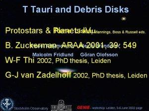 T Tauri and Debris Disks Rene Liseau Protostars