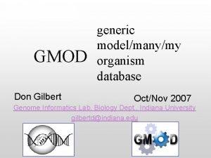 GMOD Don Gilbert generic modelmanymy organism database OctNov