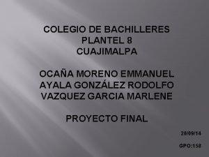 COLEGIO DE BACHILLERES PLANTEL 8 CUAJIMALPA OCAA MORENO