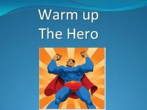 Warm up The Hero Dictionary com hero noun