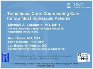 Transitional Care Coordinating Care for our Most Vulnerable