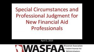 Special Circumstances and Professional Judgment for New Financial