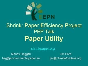 Shrink Paper Efficiency Project PEP Talk Paper Utility