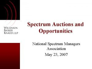 Spectrum Auctions and Opportunities National Spectrum Managers Association