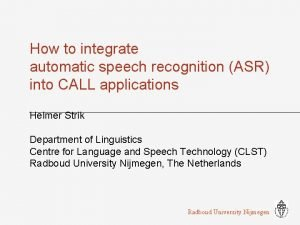 How to integrate automatic speech recognition ASR into