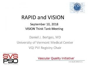 RAPID and VISION September 10 2018 VISION Think