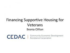 Financing Supportive Housing for Veterans Bronia Clifton Natl