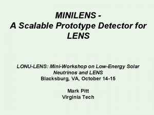 MINILENS A Scalable Prototype Detector for LENS LONULENS