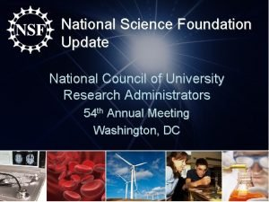 National Science Foundation Update National Council of University