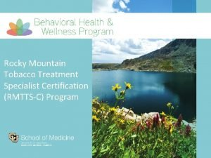 Rocky Mountain Tobacco Treatment Specialist Certification RMTTSC Program