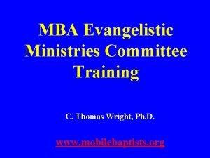 MBA Evangelistic Ministries Committee Training C Thomas Wright