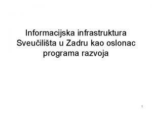 Informacijska infrastruktura Sveuilita u Zadru kao oslonac programa