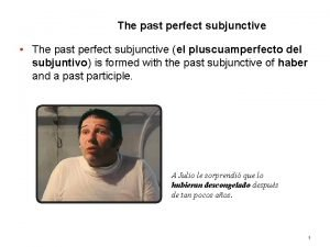 8 2 The past perfect subjunctive The past