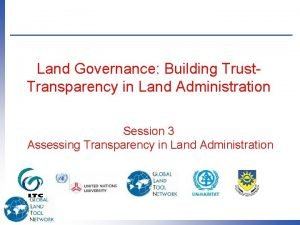 Land Governance Building Trust Transparency in Land Administration