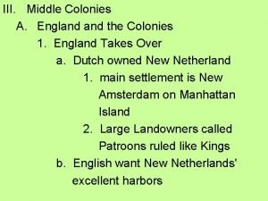 III Middle Colonies A England the Colonies 1