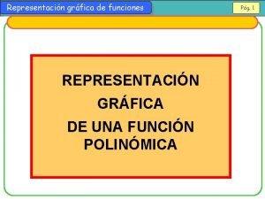 Representacin grfica de funciones REPRESENTACIN GRFICA DE UNA