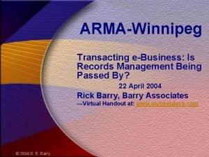 ARMAWinnipeg Transacting eBusiness Is Records Management Being Passed