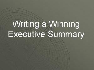 Writing a Winning Executive Summary An executive summary