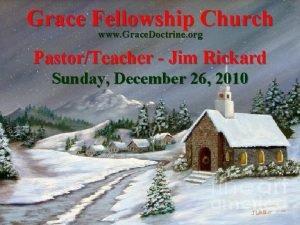 Grace Fellowship Church www Grace Doctrine org PastorTeacher