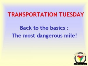 TRANSPORTATION TUESDAY Back to the basics The most