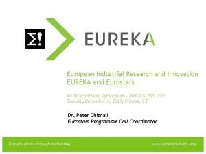 EUREKA European Industrial Research and Innovation EUREKA and