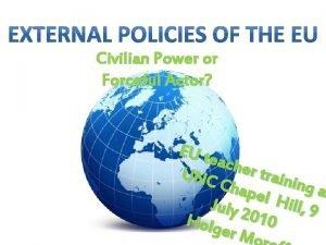 Civilian Power or Forceful Actor EU te ache
