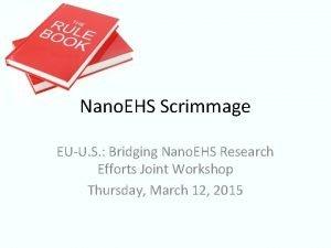 Nano EHS Scrimmage EUU S Bridging Nano EHS