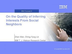IBM Research On the Quality of Inferring Interests