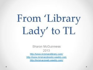 From Library Lady to TL Sharon Mc Guinness