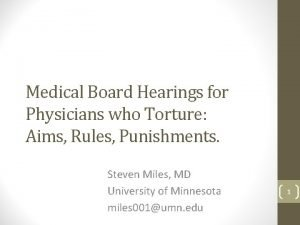 Medical Board Hearings for Physicians who Torture Aims