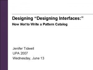 Designing Designing Interfaces How Not to Write a