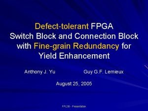 Defecttolerant FPGA Switch Block and Connection Block with