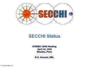 SECCHI Status STEREO SWG Meeting April 24 2008