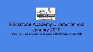Blackstone Academy Charter School January 2019 Forms etc
