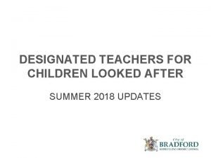 DESIGNATED TEACHERS FOR CHILDREN LOOKED AFTER SUMMER 2018